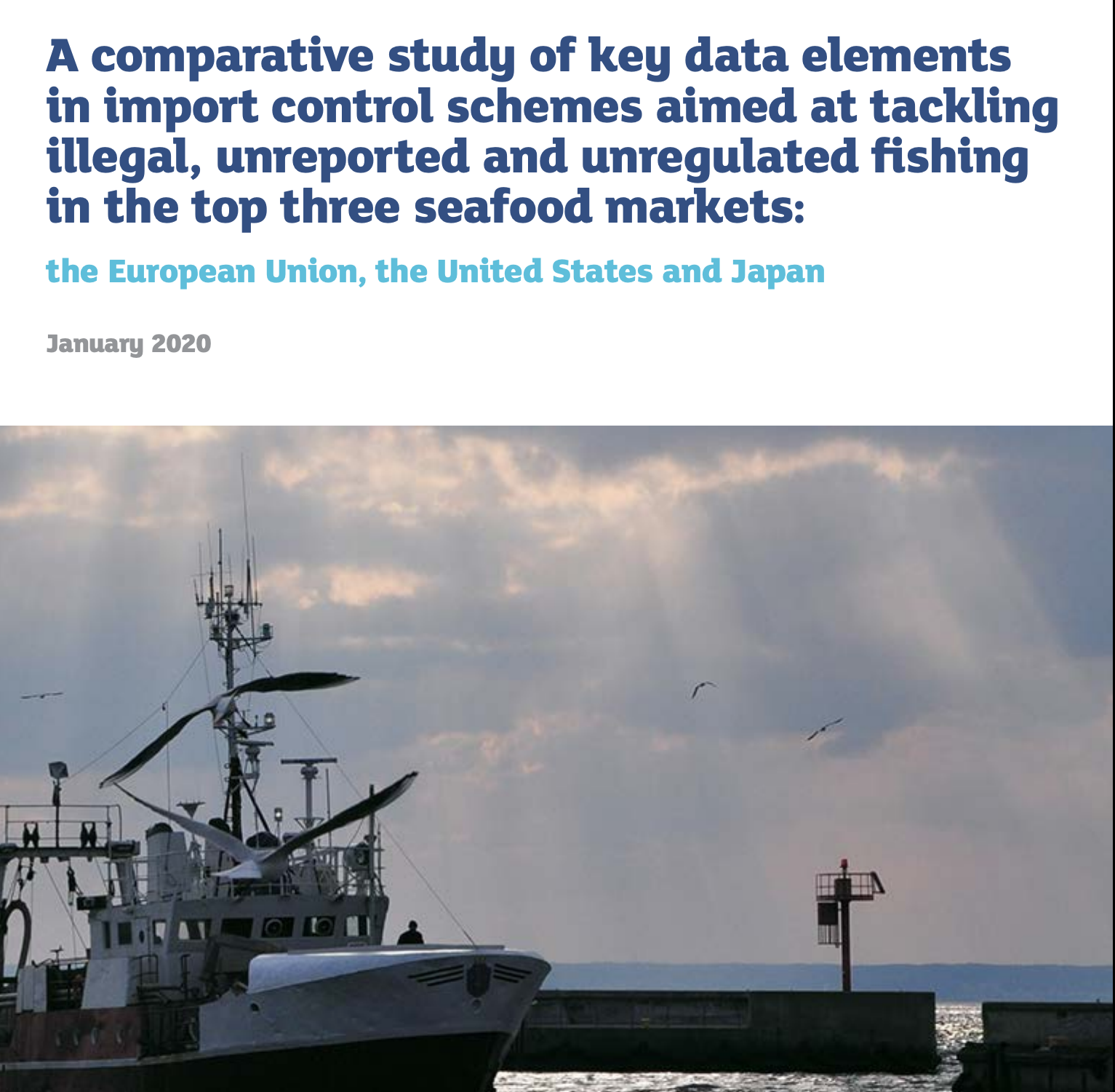 Comparative Study of Key Data Elements for Import Control Schemes of the Top Three Seafood Markets: EU, US, & Japan