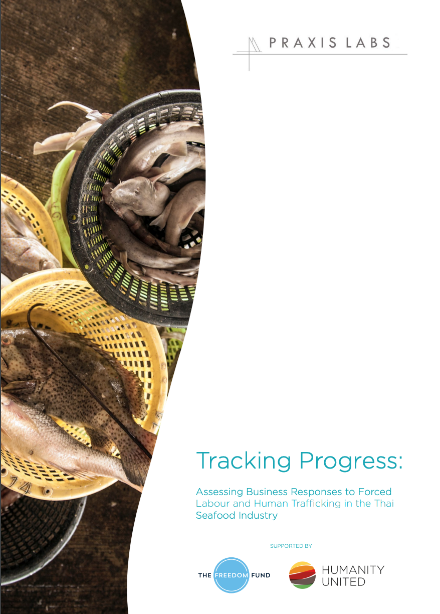 Tracking Progress: Assessing Business Responses to Forced Labour and Human Trafficking in the Thai Seafood Industry