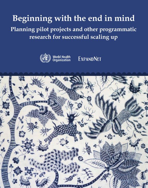 Beginning With the End in Mind: Planning pilot projects and other programmatic research for successful scaling up