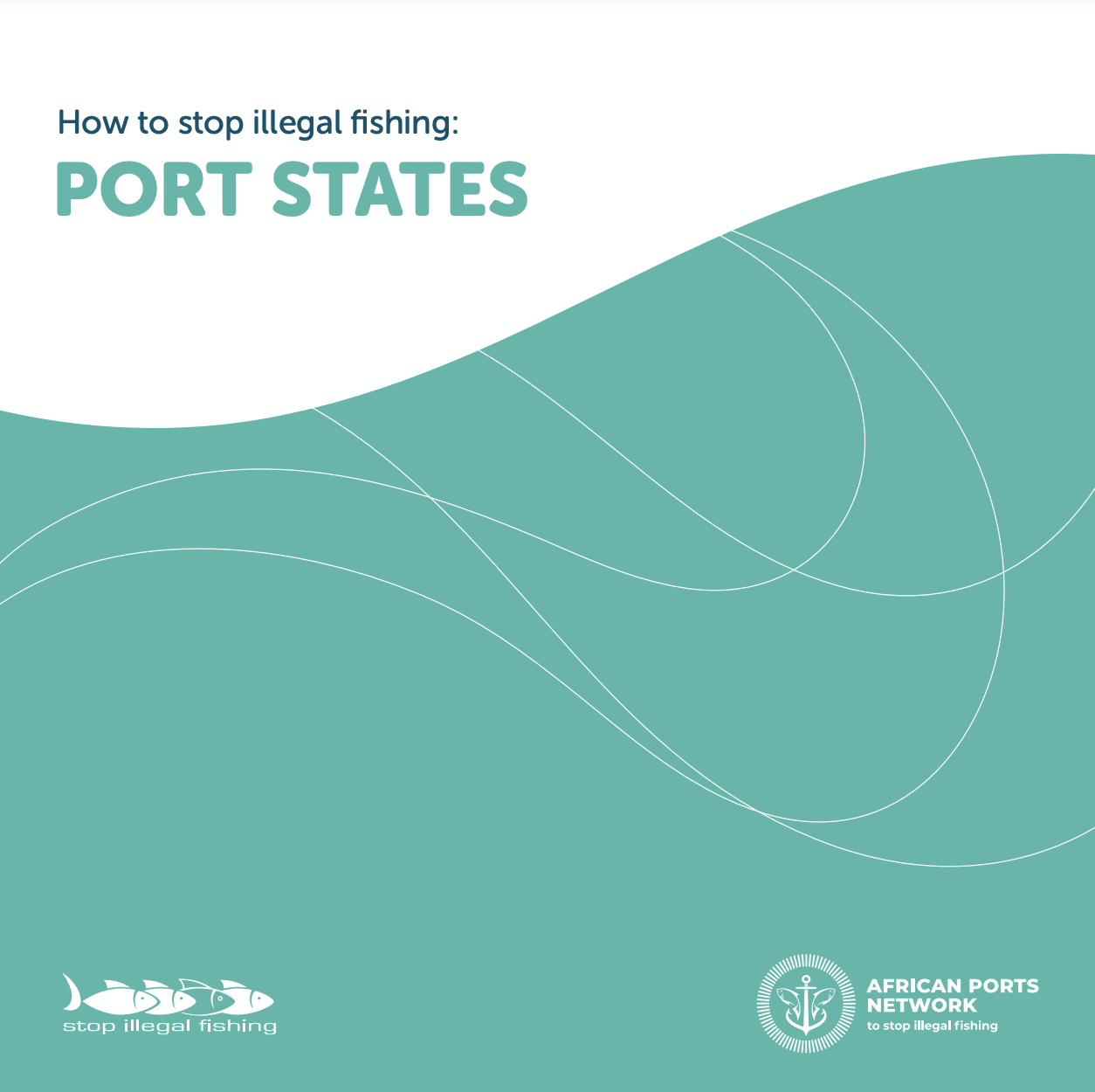 How to Stop Illegal Fishing: Port States